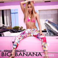 Big Banana — R3hab, Havana Brown, Prophet