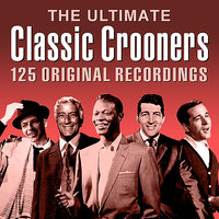 The Ultimate Classic Crooners - 5CD — сборник