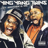 My Brother & Me — Ying Yang Twins