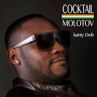 Cocktail Molotov — Kanty Dob