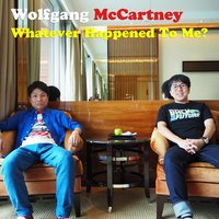Whatever Happened to Me? — Wolfgang McCartney