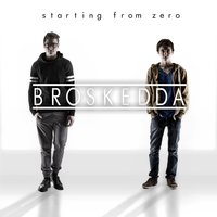 Starting from Zero — Broskedda