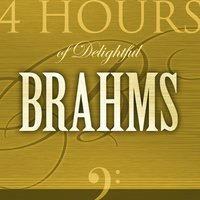 4 Hours of Delightful J. Brahms — Иоганнес Брамс