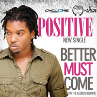 Better Must Come - Single — Positive