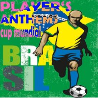 Brasil Players Anthems, Cup Mundial — сборник