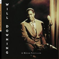 A Dream Fulfilled — Will Downing