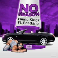No Reason — Beatking, Young Kingz