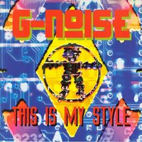 This Is My Style — G-Noise