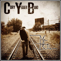 Me Believe — Cory Yeager Band