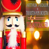 Tchaikovsky: The Nutcracker — Berliner Philarmoniker, Sir Simon Rattle, The Boston Pops Orchestra, Arthur Fiedler, Queensland Symphony Orchestra, Пётр Ильич Чайковский