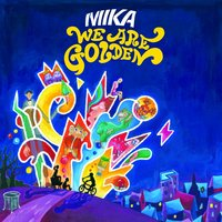 We Are Golden — Mika