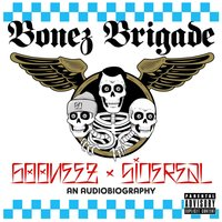 """Bonez Brigade"" (An Audiobiography) — Sidereal, The Gooneez"