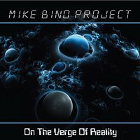 On the Verge of Reality — Mike Bino Project