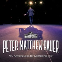 You Always Look for Someone Lost — Peter Matthew Bauer