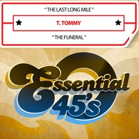 The Last Long Mile / The Funeral — T. Tommy