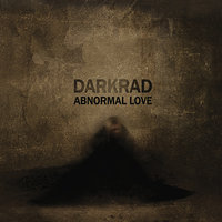 Abnormal Love — Darkrad