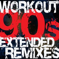 Workout - 90s Extended Remixes — Workout Remix Factory