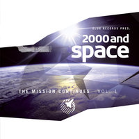 2000 and Space - The Mission Continues Vol. 1 — Elux Records presents
