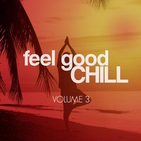 Feel Good Chill, Vol. 3 — сборник