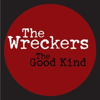 The Good Kind — The Wreckers