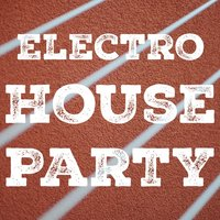 Electro House Party, Vol. 2 — сборник