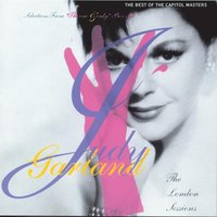 The London Sessions: The Best Of The Capitol Masters (Selections From The One And Only Box Set) — Judy Garland