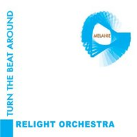 Turn The Beat Around — Melanie, Relight Orchestra, Relight Orchestra, Melanie