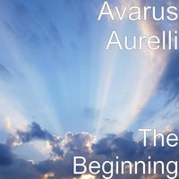 The Beginning — Avarus Aurelli