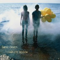 Complete Session — Sonic Death