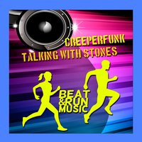 Talking with Stones — Creeperfunk