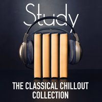 Study: The Classical Chillout Collection — сборник