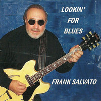 Lookin' for Blues — Frank Salvato