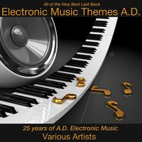 40 of the Very Best Laid Back Electronic Music Themes A.D. — сборник