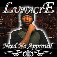 Need No Approval — Lunacie