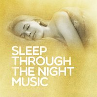 Sleep Through the Night Music — Baby Sleep Through the Night