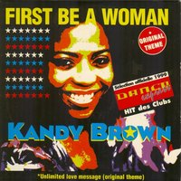 First Be a Woman — Kandy Brown