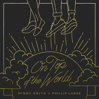 On Top of the World — Mindy Smith, Phillip LaRue