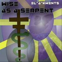 Wise As A Serpent — El*A*Kwents