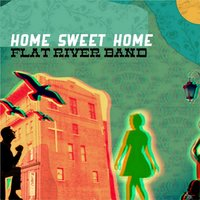 Home Sweet Home — Flat River Band