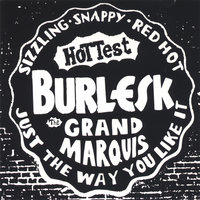 Burlesk — Grand Marquis
