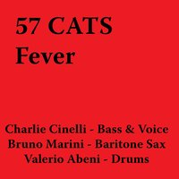 Fever — 57 Cats