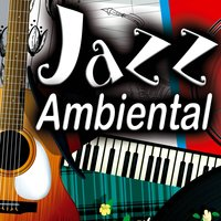 Jazz Ambiental. Jazz Background Music. Instrumental Music for Sexy and Romantic Night — сборник