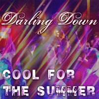 Cool for the Summer — Darling Down
