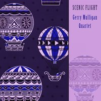 Scenic Flight — Gerry Mulligan Quartet