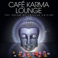 Café Karma Lounge - The Cream of Chilled Cuisine — сборник
