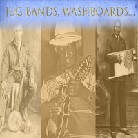 Jug Bands, Washboards... — сборник