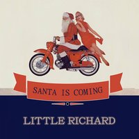 Santa Is Coming — Little Richard
