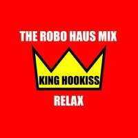 Relax — King Hookiss