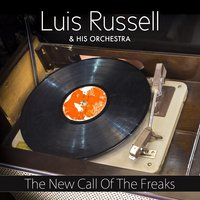 The New Call of the Freaks — Luis Russell and His Orchestra