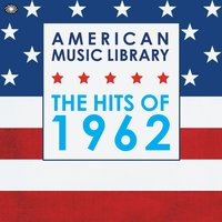 American Music Library: The Hits of 1962 — сборник